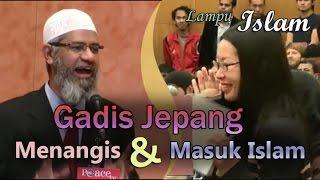 Video Gadis Jepang Menangis Ketika Masuk Islam di Acara Dr. Zakir Naik MP3, 3GP, MP4, WEBM, AVI, FLV Oktober 2018