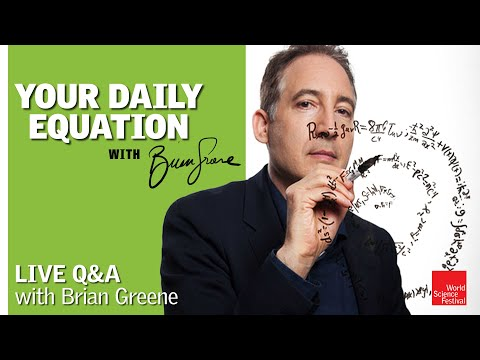 Your Daily Equation   Live Q&A with Brian Greene