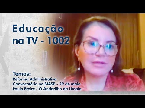 Reforma Administrativa | Convocatória no MASP - 29 de maio | Paulo Freire - O Andarilho da Utopia