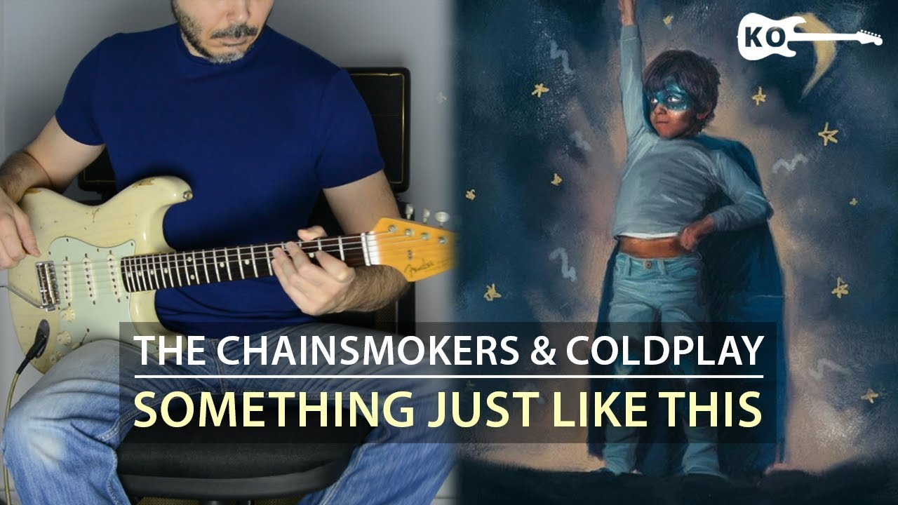 The Chainsmokers & Coldplay – Something Just Like This – Electric Guitar Cover by Kfir Ochaion
