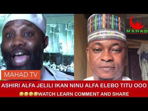 ASHIRI ALFA JELILI IKAN NINU ALFA ELEBO TITU OOO 🤣🤣🤣🤣WATCH LEARN COMMENT AND SHARE