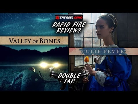 Rapid Fire Reviews (Waste of My Time Edition): Valley of Bones / Tulip Fever
