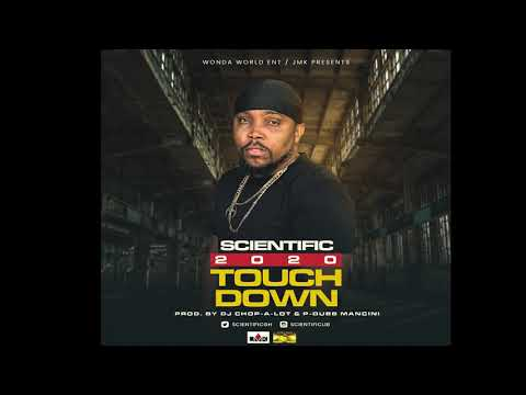 Scientific - 2020 TOUCH DOWN  Prod by Dj Chop-a-lot & P-dubb Mancini