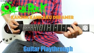 ONE OK ROCK - Kanzen Kankaku Dreamer (完全感覚ドリーマー) (Guitar Playthrough Cover By Guitar Junkie TV) HD