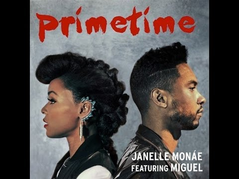 primetime - Text becomes clearer when watched in HD. Track No. 6 of The Electric Lady Song: PrimeTime Artist: Janelle Monáe Featuring Miguel All Rights Are to the Origin...