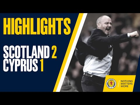 HIGHLIGHTS | Scotland 2-1 Cyprus