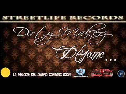 StreetLife Records - The Dirty Makerz-Déjame..