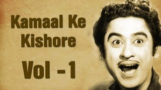 Kishore Kumar Superhit Songs Collection - Vol 1 - Kamaal Ke Kishore