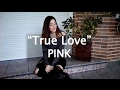 True Love - Pink ft. Lily Allen (Olwis cover)