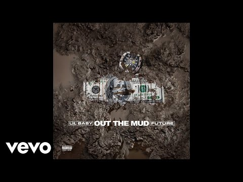 Lil Baby, Future - Out The Mud (Audio) ft. Future