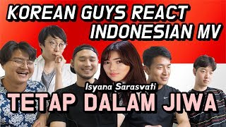 KOREAN GUYS REACT INDONESIAN MV