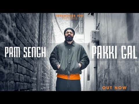 Pakki Gal (Official Video) | PAM Sengh | New Punjabi Hip Hop Song 2018 | TreeHouseVHT