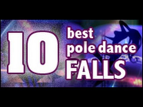 10 Best Pole Dancer Falls