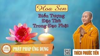Hoa Sen - Biểu Tượng Đặc Thù Trong Đạo Phật - Thầy Thích Phước Tiến mới nhất 2017