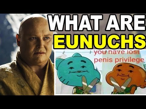 What are Eunuchs and How are Eunuchs Made? Why Use Eunuchs?
