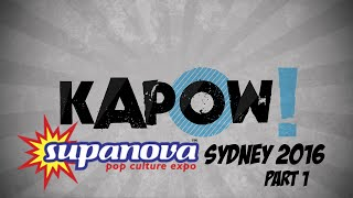 Kapow! Supanova 2016 Part 1