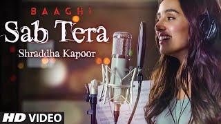 Shraddha Kapoor SAB TERA Song BAAGHI Tiger Shroff