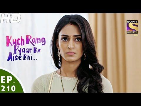 Kuch Rang Pyar Ke Aise Bhi – कुछ रंग प्यार के ऐसे भी – Episode 210 – 19th December, 2016