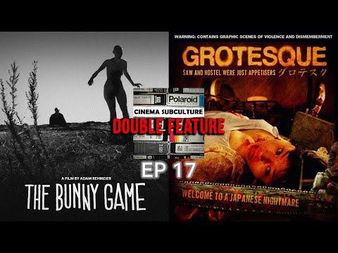 EP 17 - The Bunny Game & Grotesque