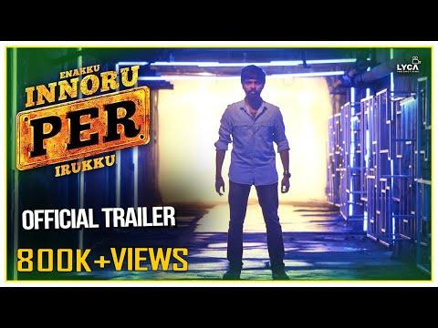 Enakku Innoru Per Irukku Tamil Movie Official Trailer