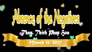 Absence of the Negatives - Thay. Thich Phap Hoa (Mar. 12, 2017)