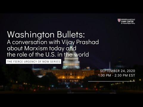 Washington Bullets: a Conversation with Vijay Prashad about Marxism Today
