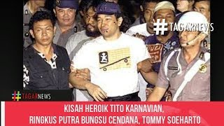 Download Video Kisah Heroik Tito Karnavian, Ringkus Putra Bungsu Cendana, Tommy Soeharto MP3 3GP MP4
