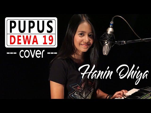 Pupus Dewa 19 Cover By Hanin Dhiya | AllMusicSite.com