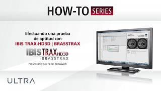 Efectuando una prueba de aptitud con IBIS TRAX-HD3D BRASSTRAX