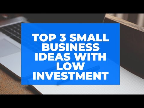 Top 3 Small Business Ideas With Low Investment