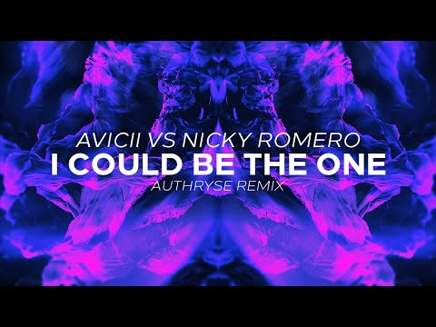 Avicii Vs Nicky Romero - I Could Be The One (Authryse Remix)