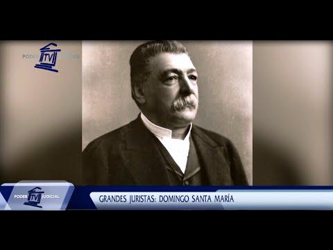 Noticiero Judicial: Grandes Juristas - Domingo Santa María