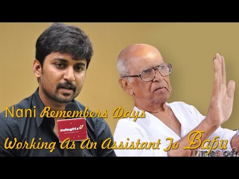 Nani Remembers Days Working As An Assistant To Bapu