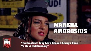 Marsha Ambrosius - Soulmates & Why Love Doesn't Always Have To Be A Relationship (247HH Exclusive)