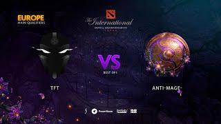 TFT vs Anti-MagE-, TI9 Qualifiers EU, bo1 [Jam & ALOHADANCE]