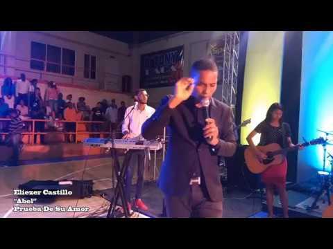 Videos de amor - Abel - Adorador Eliezer Castillo / Concierto Prueba de Su Amor (EN VIVO)
