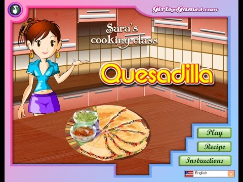 How To Play  Sara's Cooking Class Quesadilla Video Game Walkthrough