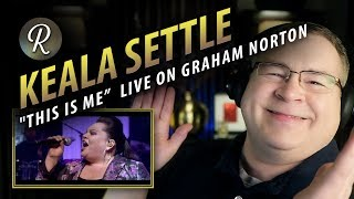 "Video Keala Settle Reaction   ""This Is Me""  Live on The Graham Norton Show MP3, 3GP, MP4, WEBM, AVI, FLV Maret 2018"