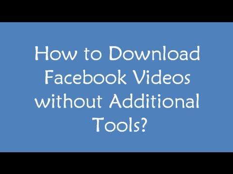 How to Directly Download Facebook Videos w/o using Software?