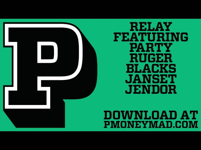 RWD EXCLUSIVE: P MONEY FT. PARTY, RUGER, BLACKS, JANSET & JENDOR – RELAY