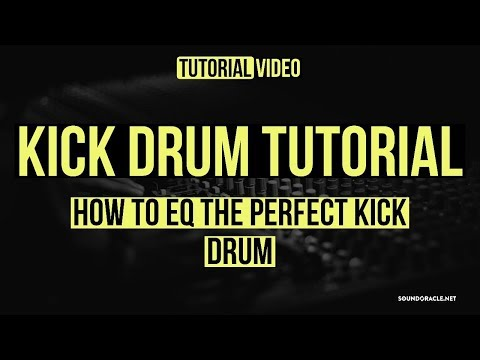 Kick Drum Tutorial – How To Eq The Perfect Kick Drum | Soundoracle.net