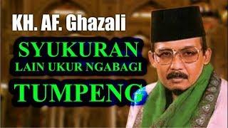 Video Ceramah KH AF Ghazali Judul Syukur Nikmat MP3, 3GP, MP4, WEBM, AVI, FLV November 2018