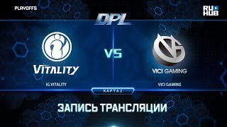 IG.Vitality vs Vici Gaming, DPL 2018, game 2 [Lex, 4ce]