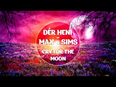 ► Dér Heni ◄ Max&Sims - Cry for moon