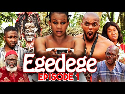 EGEDEGE - Episode 1 [HD] Starring Oma Nnadi, Sambasa Nzeribe, Harry B, Chinenye Nnebe and more.