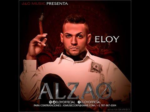 Letra Alzao Eloy