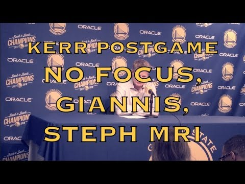 Entire STEVE KERR postgame: no focus, Giannis, Steph Curry to get MRI tomorrow on strained groin