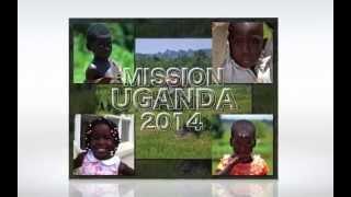 Mission Uganda 2014