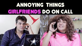 Video Annoying Things GIRLFRIENDS Do on Call | Ashish Chanchlani MP3, 3GP, MP4, WEBM, AVI, FLV April 2018