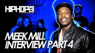 Meek Mill & Tak Talk Reality Of The Streets, Providing Opportunities, & more (Part 4)